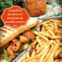 Crispy Fish Sandwich with roasted tomato, peach and nectarine jam