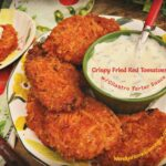 Spicy Fried Red Tomatoes with Cilantro Tartar Sauce