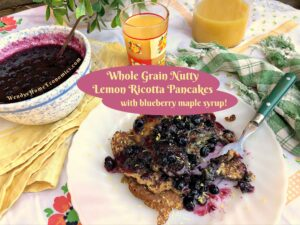 Whole Grain Nutty Lemon Ricotta Pancakes with blueberry maple syrup